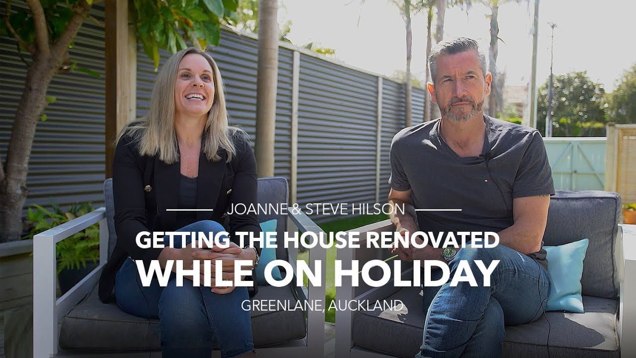Joanne & Steve Hilson – House Renovated While Being on Holiday